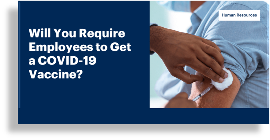 How To Create A COVID-19 Vaccination Policy For Your Employees